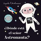 ¿Dónde está el señor Astronauta? (Libros con texturas)