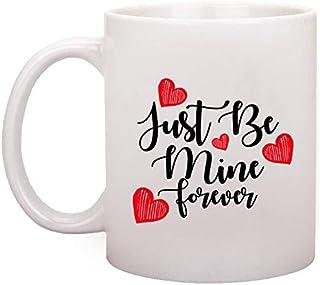 ORIGIN MUGS Just Be Mine Forever Quote Printed Coffee Mug 350 ml - Valentine Gifts for Girlfriend Boyfriend, Birthday Gift...