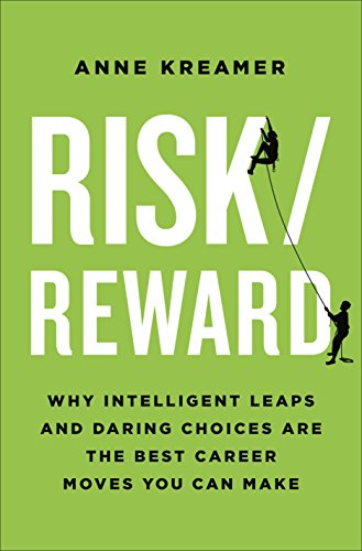 Risk/Reward: Why Intelligent Leaps and Daring Choices Are the Best Career Moves You Can Make (English Edition)