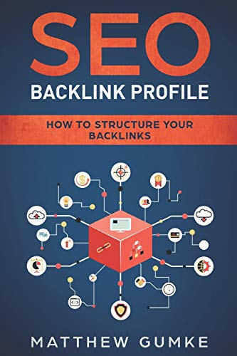 SEO Backlink Profile: How To Structure Your Backlinks