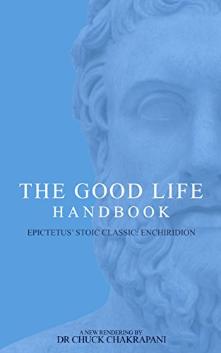 The Good Life Handbook: Epictetus' Stoic Classic Enchiridion (English Edition)
