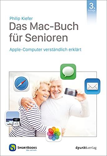 Das Mac-Buch für Senioren: Apple-Computer verständlich erklärt (Edition SmartBooks)