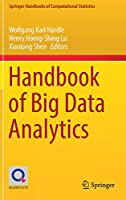 Handbook of Big Data Analytics (Springer Handbooks of Computational Statistics)