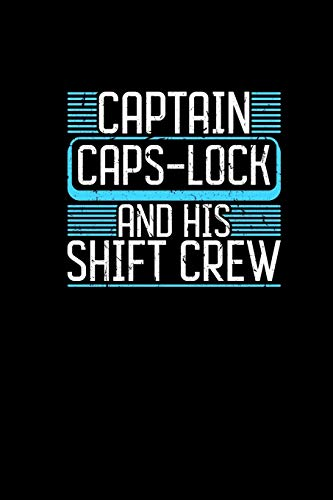 Captain Caps-Lock And His Shift Crew: Notebook 6x9 - Funny Computer Nerd Gifts Gamer Geeks Programmer Coder