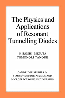Phys Appl Resonant Tunnelling Diods (Cambridge Studies in Semiconductor Physics and Microelectronic Engineering, Series Nu...