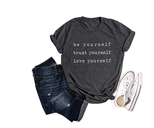 Inspirational Quotes T-Shirts Women Be Yourself Trust Yourself Love Yourself Positive Saying Tee Tops Grey