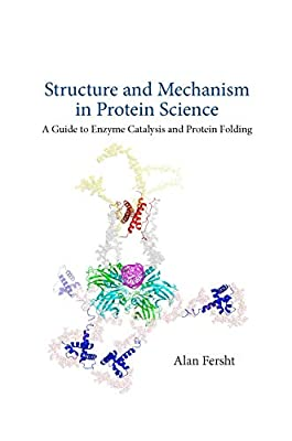 Structure and Mechanism in Protein Science: A Guide to Enzyme Catalysis and Protein Folding