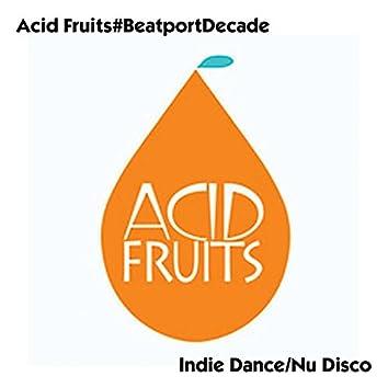 Acid Fruits#BeatportDecade Indie Dance/Nu Disco