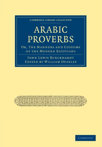 Arabic Proverbs: Or, The Manners and Customs of the Modern Egyptians (Cambridge Library Collection - Travel, Middle East and Asia Minor)