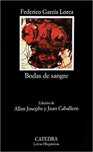 Bodas de sangre: 231 (Letras Hispánicas)