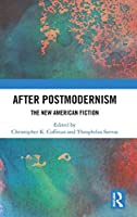 After Postmodernism: The New American Fiction