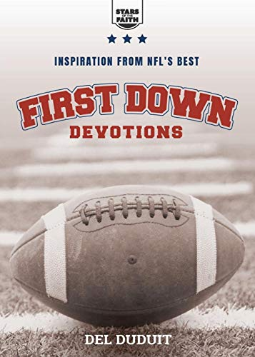 First Down Devotions: Inspiration from the NFL's Best (Stars of the Faith)