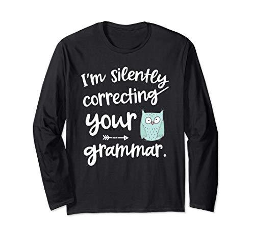 Regalo de profesor inglés - silently correcting your grammar Manga Larga