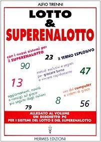 Lotto & superenalotto. Con i nuovi sistemi per il superenalotto. Aggiornamenti, novità e consigli sul gioco più seguito dagli italiani. Metodi esclusivi...