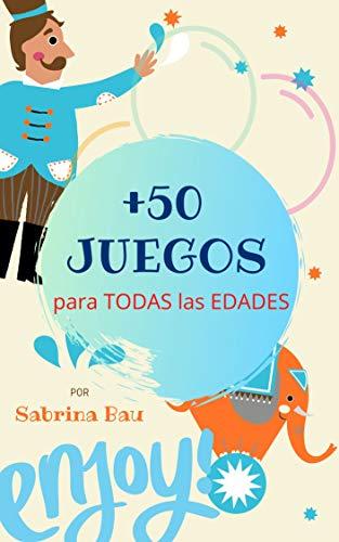 +50 JUEGOS y ACTIVIDADES para TODAS las EDADES: ¡El MEJOR LIBRO de juegos para JUGAR en CASA! 😁❤🏠, niños pequeños, adolescentes y adultos. ¡RISAS y DIVERSIÓN ASEGURADOS!