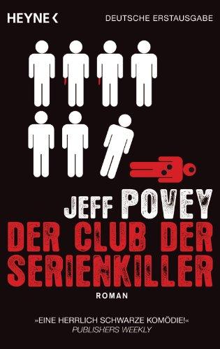 Der Club der Serienkiller: Roman