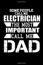 Some People Call Me An Electrician, The Most Important Call Me Dad: Hangman Puzzles   Mini Game   Clever Kids   110 Lined Pages   6 X 9 In   15.24 X 22.86 Cm   Single Player   Funny Great Gift