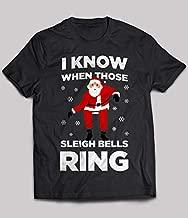 T-Shirt Array I Know When Those Sleigh Bells Ring T Shirts For Women Men T-shirts Tshirt Hoddie Unisex Swearshirt Ladie Kids.