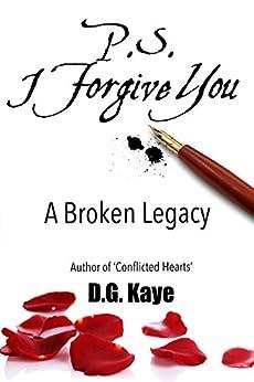P.S. I Forgive You: A Broken Legacy by [D.G. Kaye, Talia Leduc]