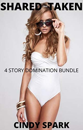 Shared and Taken (4 Story Domination Bundle) (English Edition)