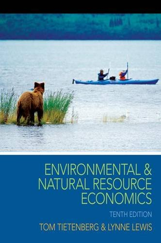 Environmental and Natural Resource Economics (The Pearson Series in Economics)
