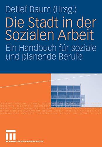 Die Stadt in der Sozialen Arbeit: Ein Handbuch für Soziale und Planende Berufe (German Edition)
