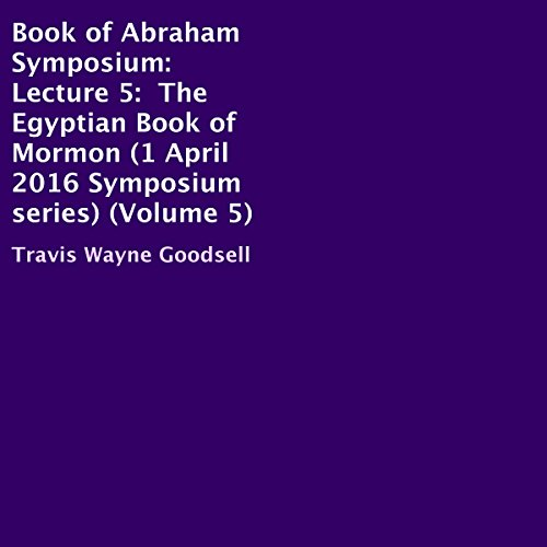 Book of Abraham Symposium: Lecture 5 cover art