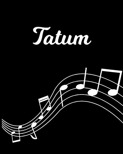 Tatum: Sheet Music Note Manuscript Notebook Paper – Personalized Custom First Name Initial T – Musician Composer Instrument Composition Book – 12 … Guide – Create Compose & Write Creative Songs