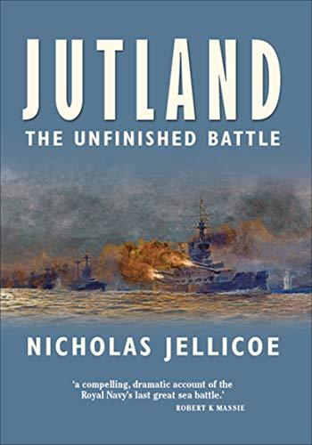 Jutland: The Unfinished Battle (English Edition)