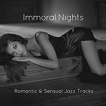 Immoral Nights - Romantic & Sensual Jazz Tracks