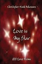 Love Is My Star: 200 Love Poems