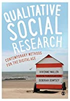 Qualitative Social Research: Contemporary Methods for the Digital Age 1473913551 Book Cover