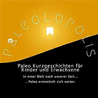 Paleolopolis - Paleo entwickelt sich weiter - In einer Welt nach unserer Zeit Titelbild