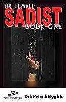 The Female Sadist - Book 1