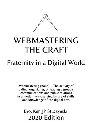 Webmastering the Craft: Fraternity in a Digital World (English Edition)