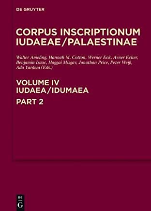 Iudaea / Idumaea: A Multi-lingual Corpus of the Inscriptions from Alexander to Muhammad: 2