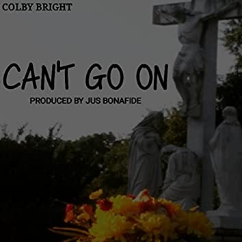 Can't Go On