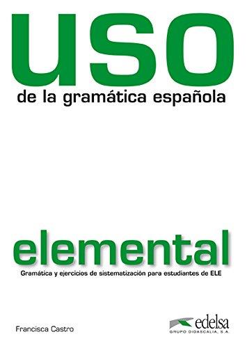 USO de la gramática española: Uso de la gramatica espanola elemental ksiazka Nowa edycja [Lingua spagnola]: Nivel elemental - edition 2010 (revised and in