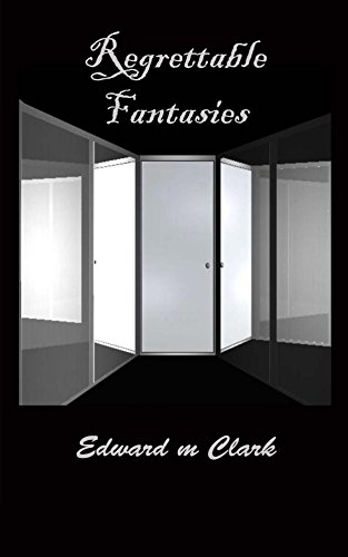 Book: Regrettable Fantasies (Reflective Nightmares Book 1) by Edward M. Clark