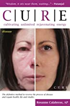 C.U.R.E. Cultivating Unlimited Rejuvenating Energy B&W: The definitive method to reverse the process of disease and regain health, life and vitality