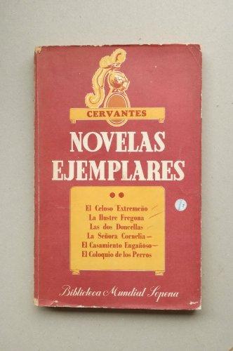 Cervantes Saavedra, Miguel De - Novelas Ejemplares. Tomo Ii / Miguel De...