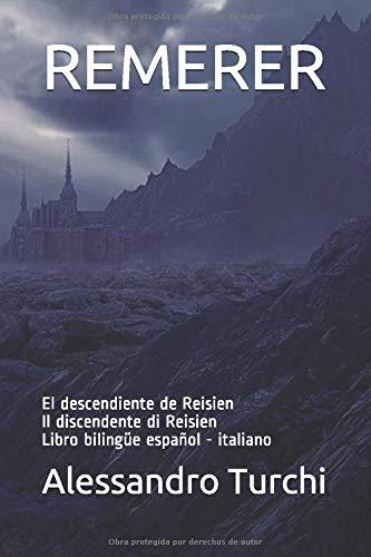 REMERER: El descendiente de Reisien Il discendente di Reisien Libro bilingüe español - italiano (REMERER bilingual esp - ita)
