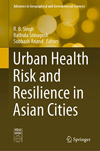Urban Health Risk and Resilience in Asian Cities (Advances in Geographical and Environmental Sciences) (English Edition)