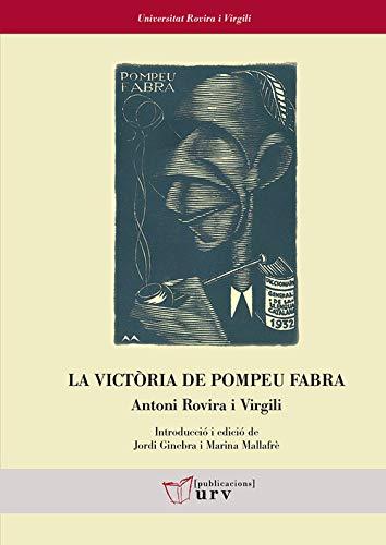 LA VICTÓRIA DE POMPEU FABRA: 92 (Universitat Rovira i Virgili)