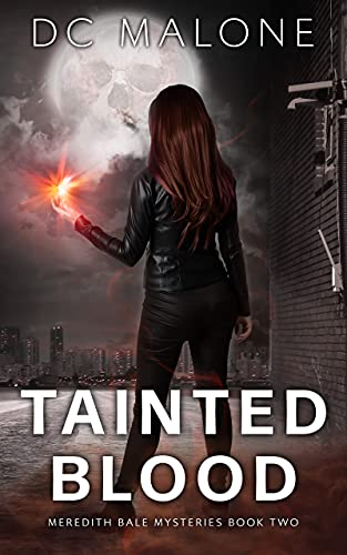 Tainted Blood: A Paranormal Women's Fiction Novel (Meredith Bale Mysteries Book 2) by [DC Malone]