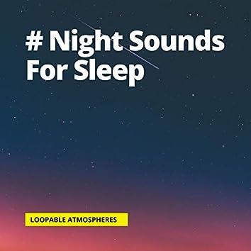 # Night Sounds For Sleep