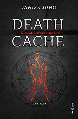 Death Cache. Tödliche Koordinaten (German Edition)