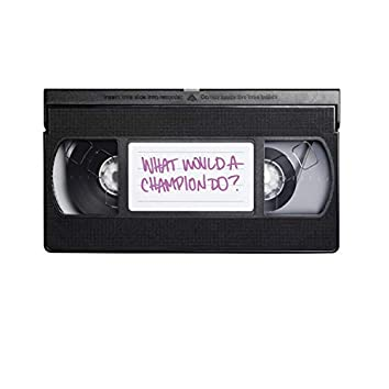 What Would A Champion Do?