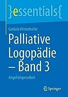 Palliative Logopaedie – Band 3: Angehoerigenarbeit (essentials)