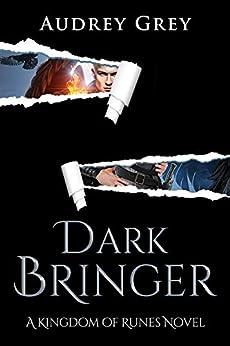 Dark Bringer (Kingdom of Runes Book 5) by [Audrey Grey]